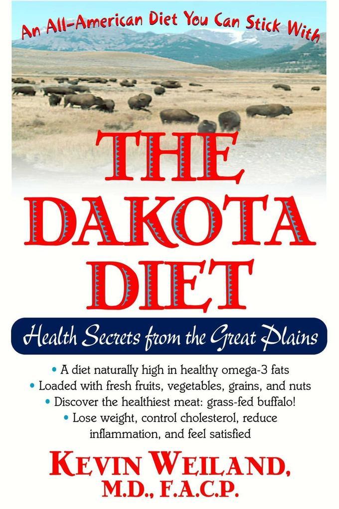 The Dakota Diet als eBook von Kevin Weiland