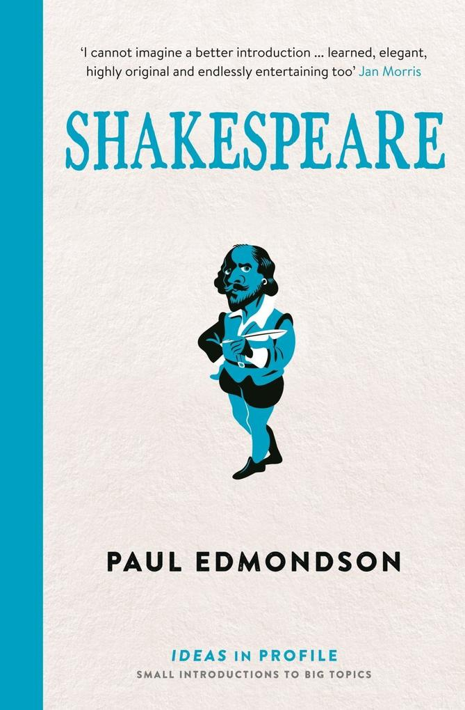 Shakespeare Ideas in Profile als eBook von Paul Edmondson