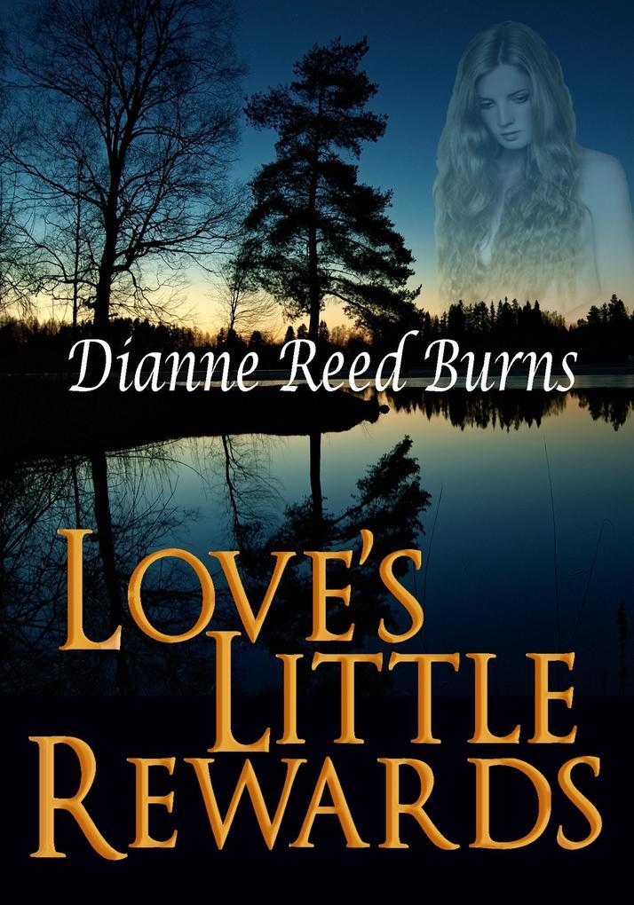 Loves Little Rewards Finding Love #3 als eBook von Dianne Reed Burns