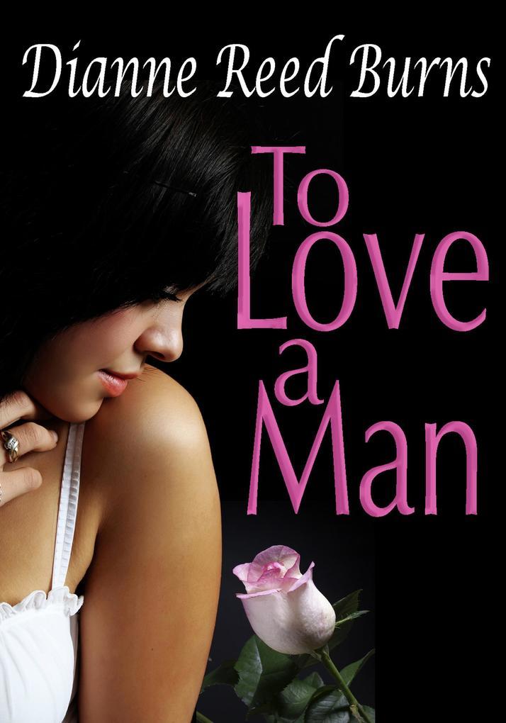 To Love a Man Finding Love #4 als eBook von Dianne Reed Burns