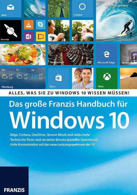 Das große Franzis Handbuch für Windows 10 als Buch von Christian Immler
