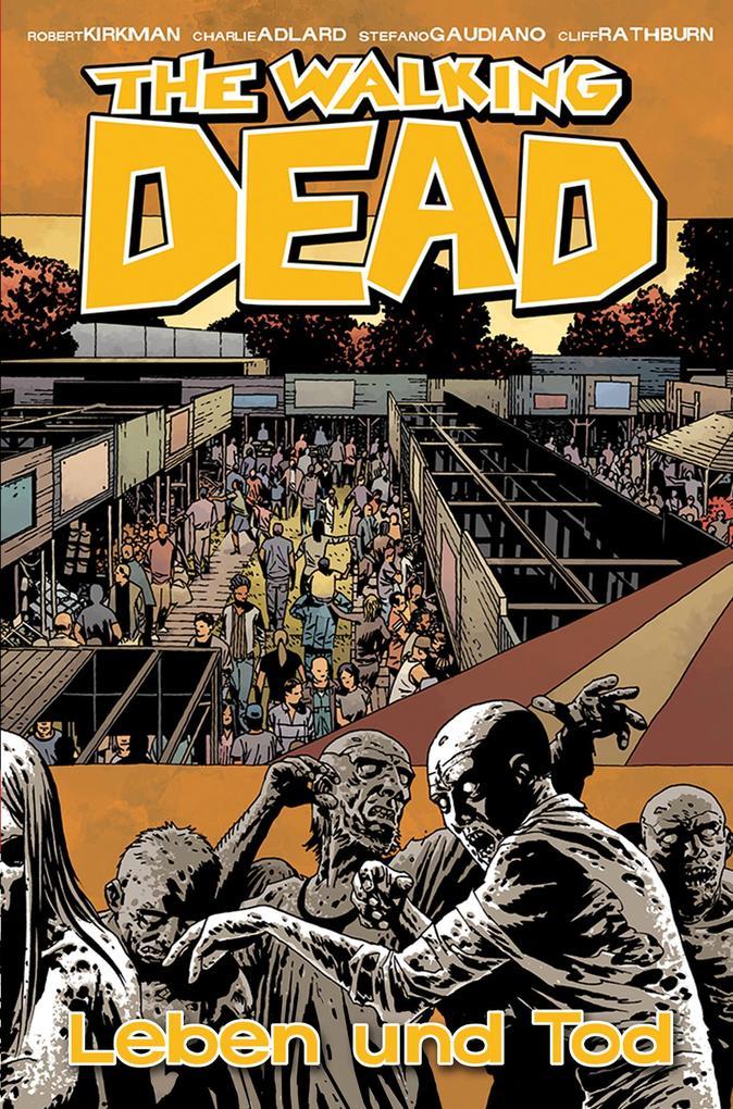The Walking Dead 24: Leben und Tod als Buch von Robert Kirkman