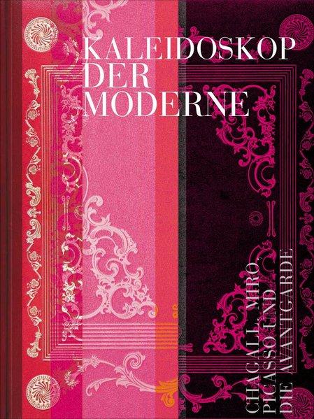 Kaleidoskop der Moderne als Buch von Matthias Bleyl Klaus Honnef Katharina Uhl Oliver Schmidt Gerhard Graulich