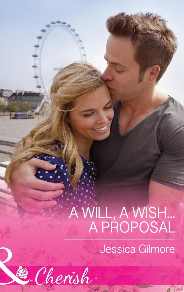 A Will, a Wish...a Proposal (Mills & Boon Cherish) als eBook von Jessica Gilmore