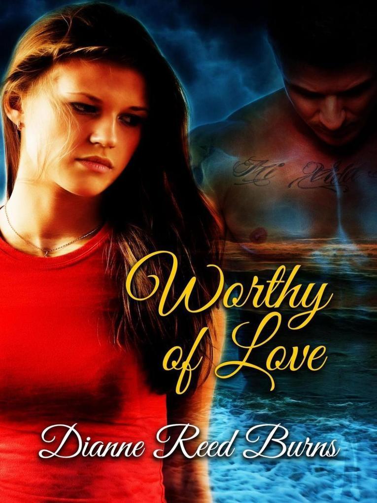 Worthy of Love Finding Love #6 als eBook von Dianne Reed Burns