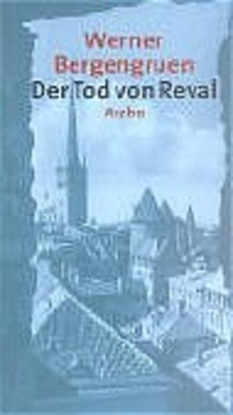 Der Tod von Reval als Buch von Werner Bergengruen