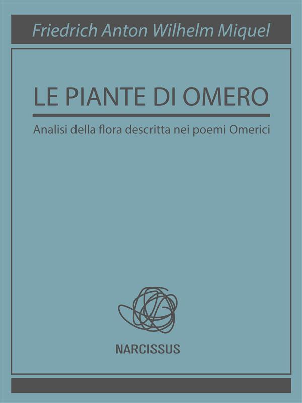 Le piante di Omero als eBook von Friedrich Anton Wilhelm Miquel