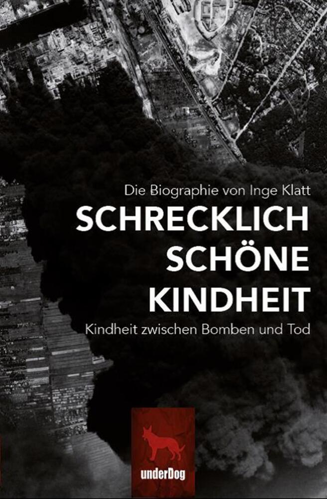 Schrecklich schöne Kindheit als Buch von Inge Klatt