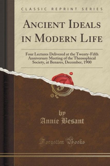 Ancient Ideals in Modern Life als Taschenbuch v...