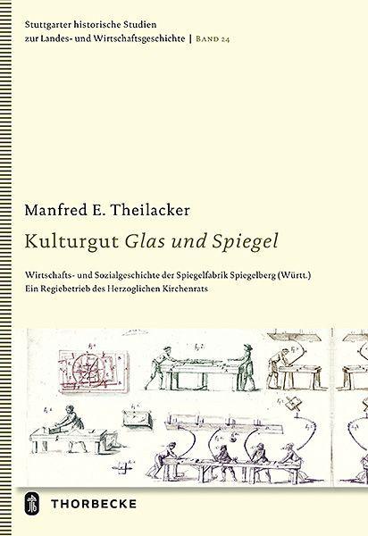 Kulturgut Glas und Spiegel als Buch von Manfred E. Theilacker