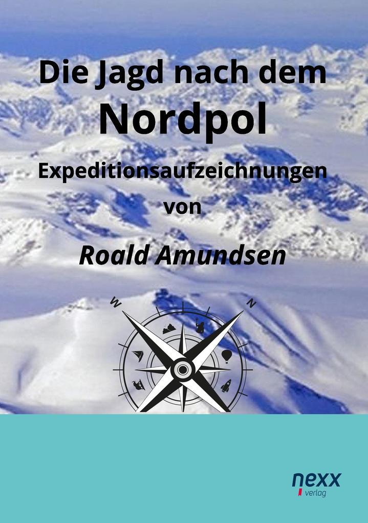 Die Jagd nach dem Nordpol als Buch von Roald Amundsen