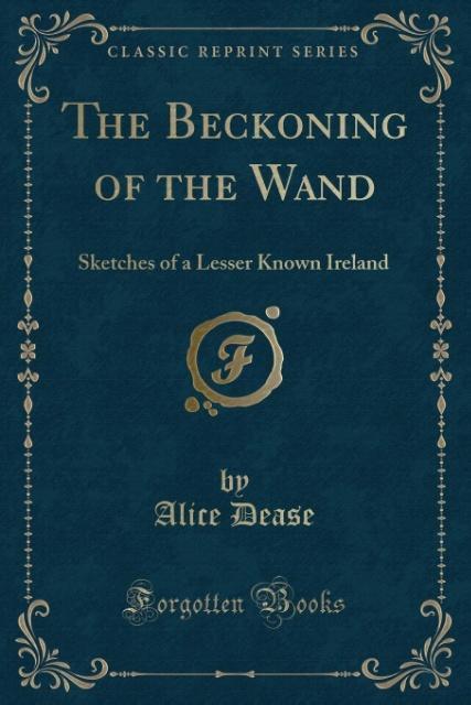 The Beckoning of the Wand als Taschenbuch von Alice Dease
