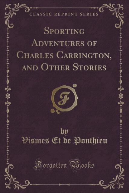 Sporting Adventures of Charles Carrington, and ...