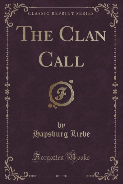 The Clan Call (Classic Reprint) als Taschenbuch...