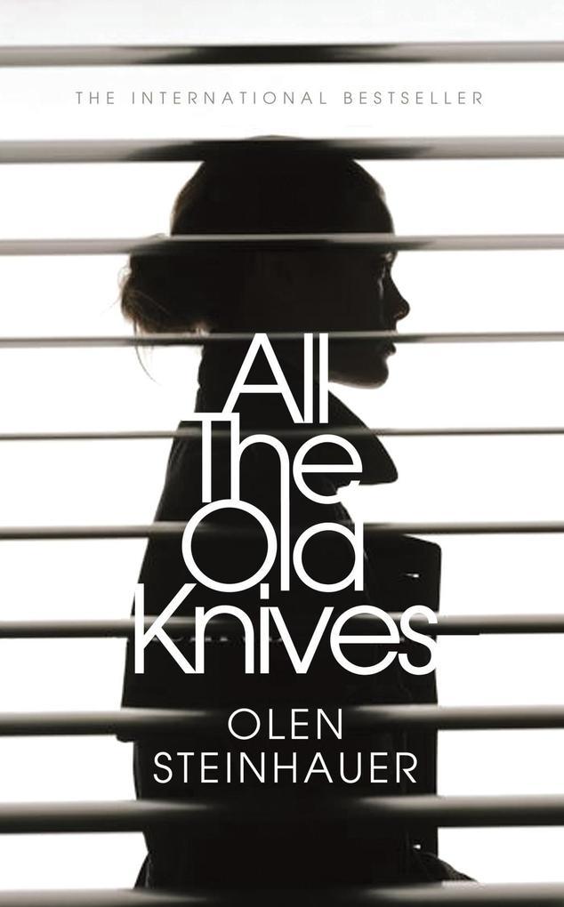 All the Old Knives als Taschenbuch von Olen Steinhauer