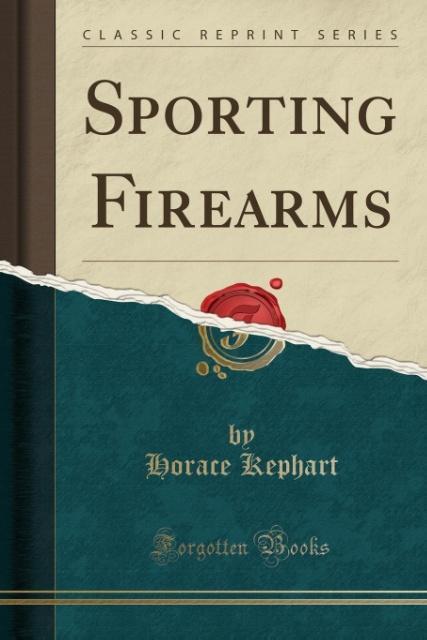 Sporting Firearms (Classic Reprint) als Taschen...