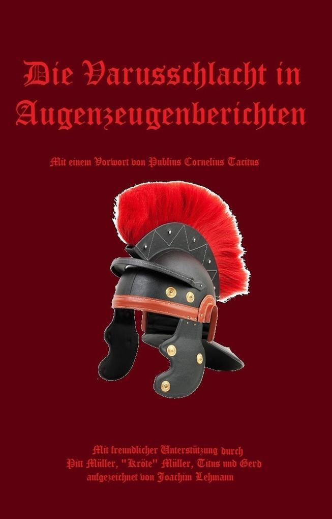 Die Varusschlacht in Augenzeugenberichten als eBook von Joachim Lehmann