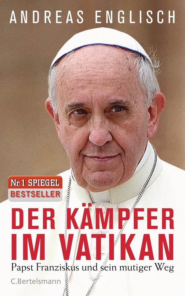Der Kämpfer im Vatikan als Buch von Andreas Englisch