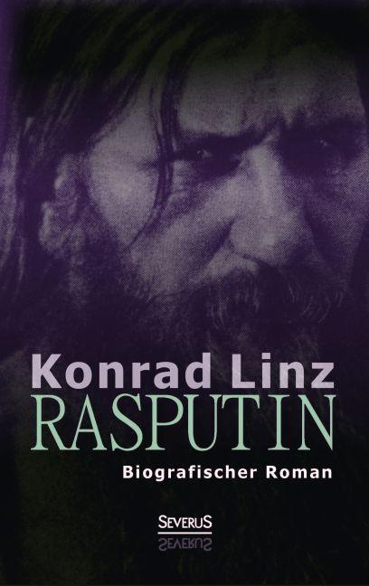 Rasputin. Biografischer Roman als Buch von Konrad Linz