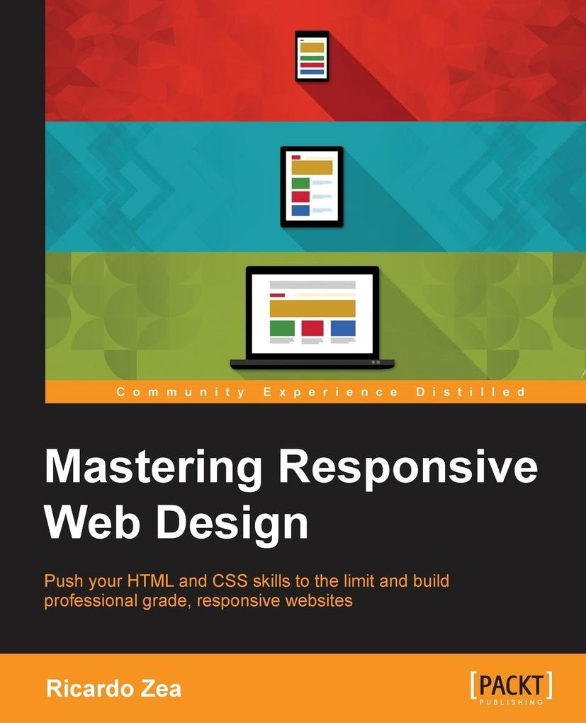 Mastering Responsive Web Design with HTML5 and ...