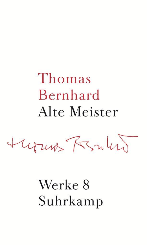 Werke 08. Alte Meister als Buch von Thomas Bernhard