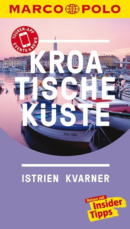 MARCO POLO Reiseführer Kroatische Küste Istrien, Kvarner als Buch von Daniela Schetar