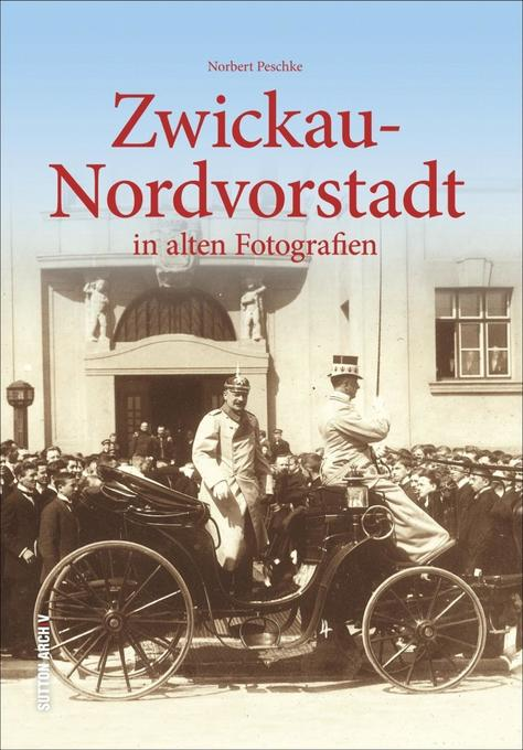 Zwickau Nordvorstadt als Buch von Norbert Peschke