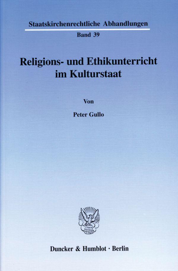 Religions- und Ethikunterricht im Kulturstaat. (Bd. 39) als Buch von Peter Gullo