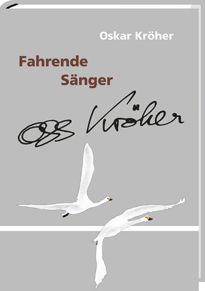 Fahrende Sänger als Buch von Oskar Kröher