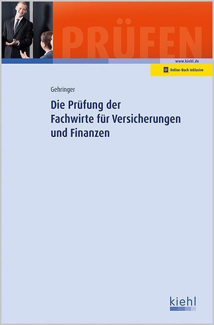 Die Prüfung der Fachwirte für Versicherungen und Finanzen als Buch von Joachim Gehringer