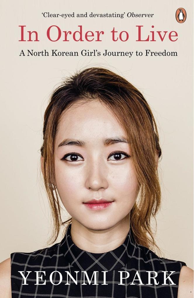 In Order To Live als eBook von Yeonmi Park
