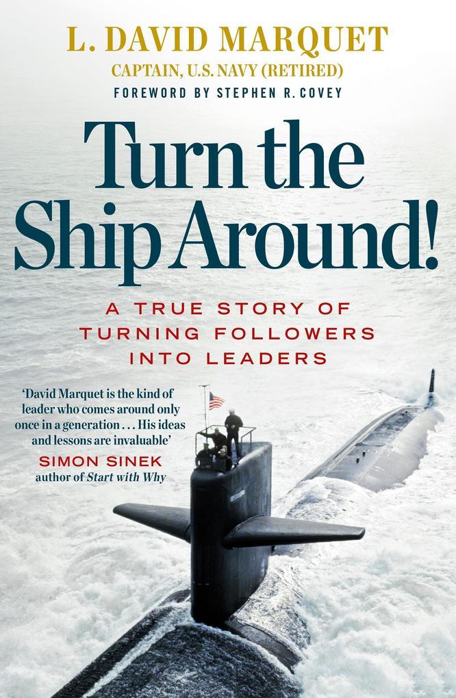 Turn The Ship Around! als eBook von L. David Marquet