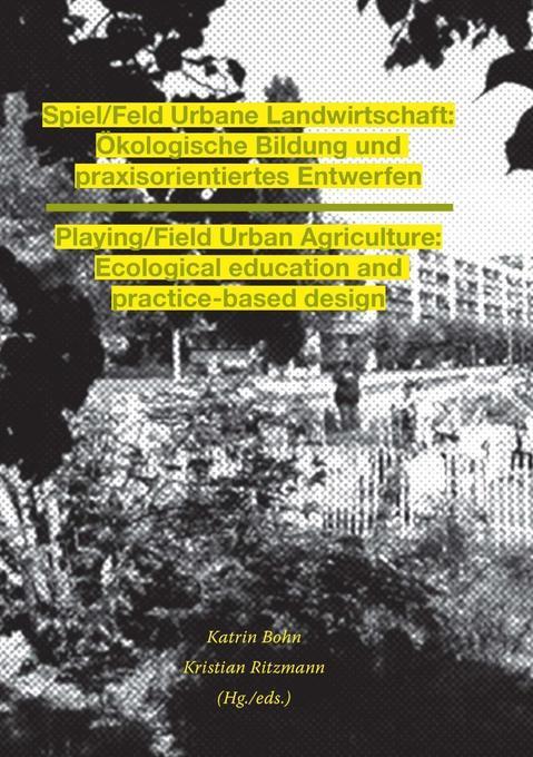 Spiel/Feld Urbane Landwirtschaft: ökologische B...
