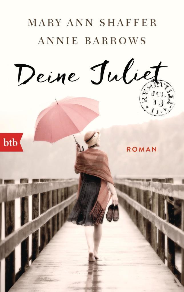 Deine Juliet als Taschenbuch von Mary Ann Shaffer, Annie Barrows