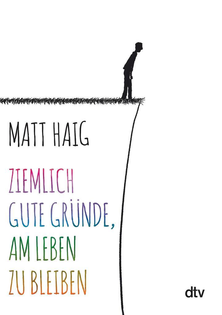 Ziemlich gute Gründe, am Leben zu bleiben als Buch von Matt Haig