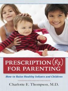 Prescription (RX) For Parenting als eBook von Charlotte E Thompson rx100m2 parent RX100M2 Parent 25121281 9781620230381 xl
