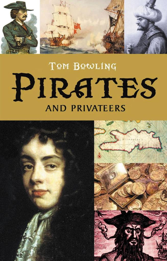 Pirates and Privateers als eBook von Tom Bowling