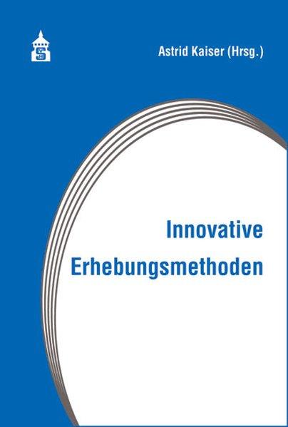 Innovative Erhebungsmethoden als Buch von