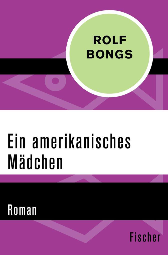 Ein amerikanisches Mädchen als eBook von Rolf B...