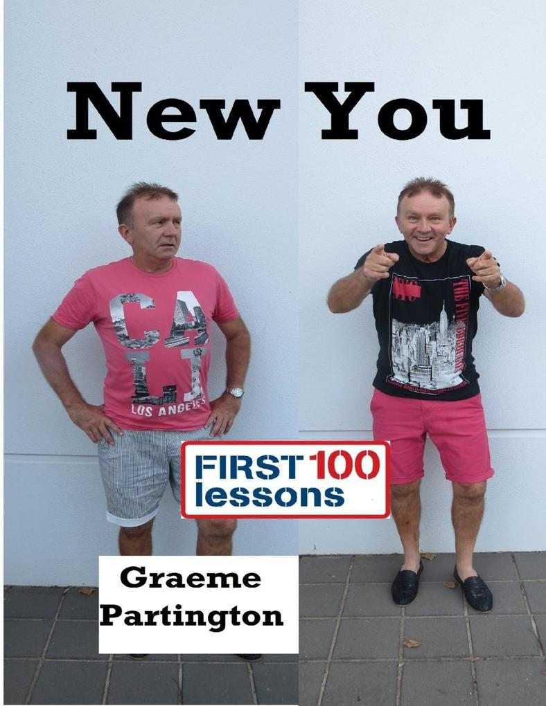 New You: First 100 Lessons als eBook von Graeme...