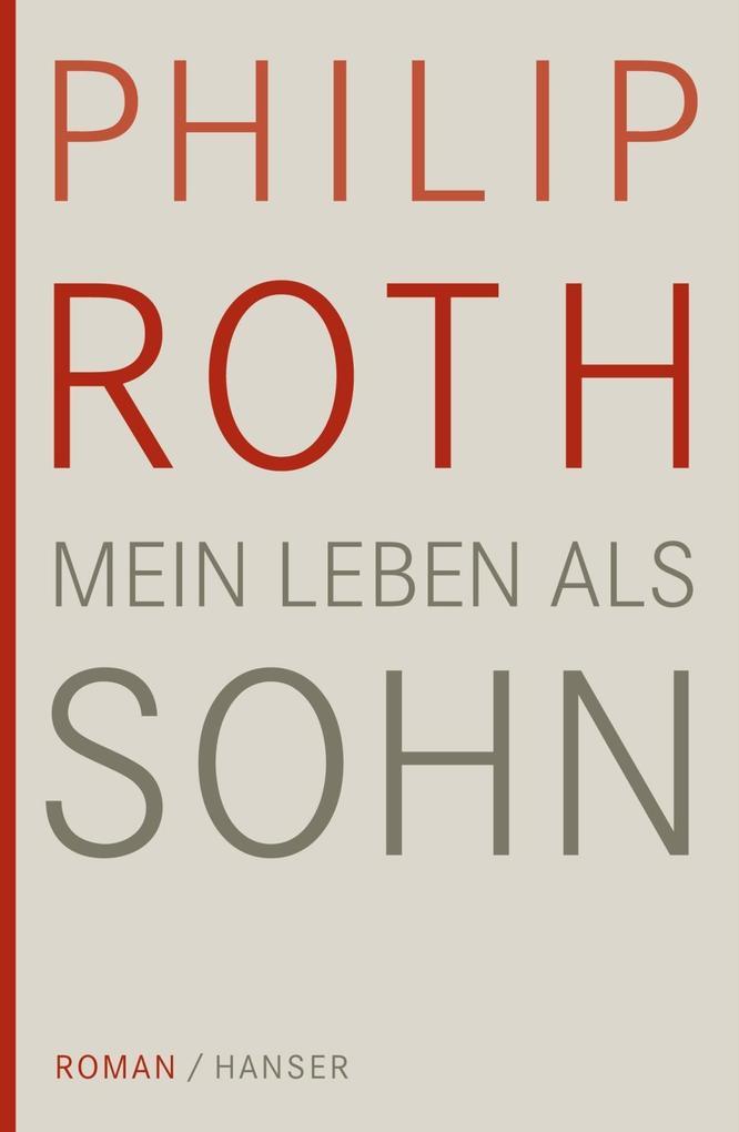 Mein Leben als Sohn als eBook von Philip Roth
