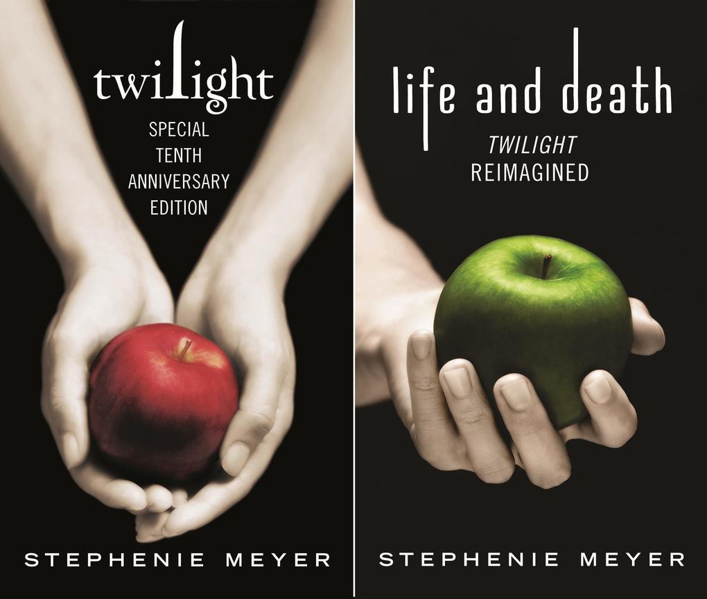 Twilight Tenth Anniversary/Life and Death Dual Edition als eBook von Stephenie Meyer