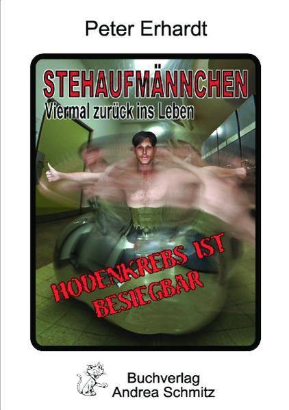 Stehaufmännchen - Viermal zurück ins Leben als Buch von Peter Erhardt