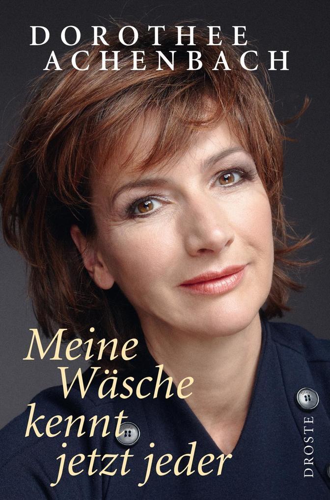 Meine Wäsche kennt jetzt jeder als Buch von Dorothee Achenbach