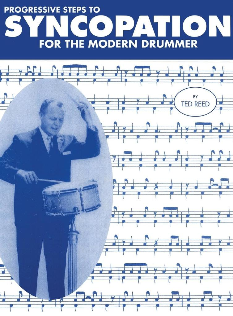 Progressive Steps to Syncopation for the Modern Drummer als Buch von Ted Reed