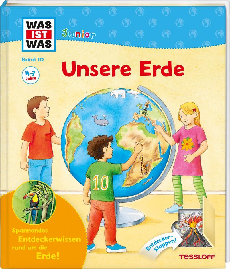 Was ist was Junior 10: Unsere Erde als Buch von Sabine Stauber, Christina Braun