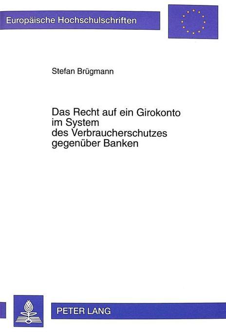 Vorschaubild von Das Recht auf ein Girokonto im System des Verbraucherschutzes gegenüber Banken als Buch von Stefan Brügmann