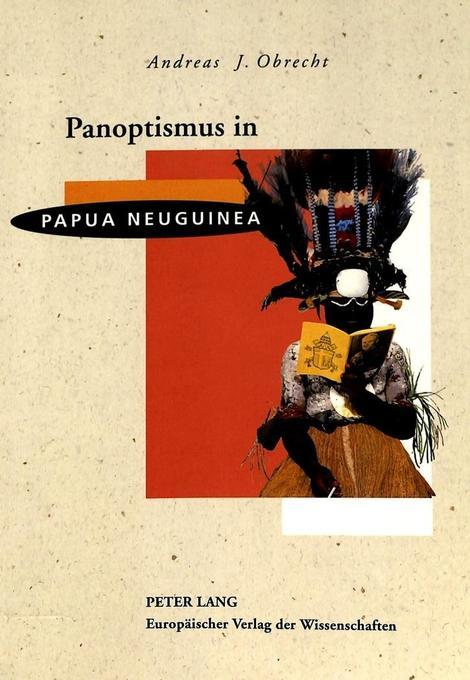 Panoptismus in Papua Neuguinea als Buch von And...