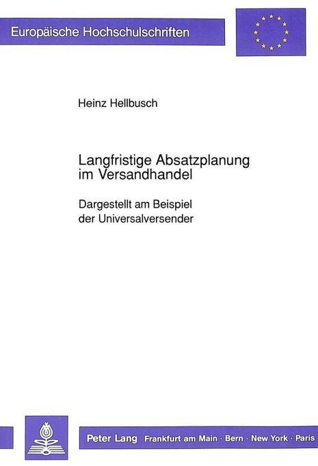 Langfristige Absatzplanung im Versandhandel als Buch von Heinz Hellbusch