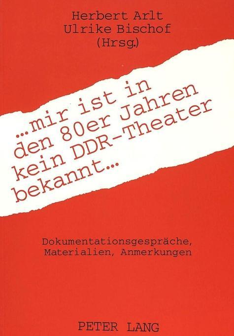 ... mir ist in den 80er Jahren kein DDR-Theater...